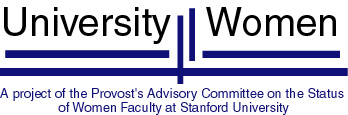 University Women: A project of the Provost's Advisory Committee on the Status of Women Faculty at Stanford University